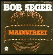 Bob Seger Mainstreet single