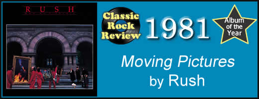 Moving Pictures by Rush, 1981 Album of the Year