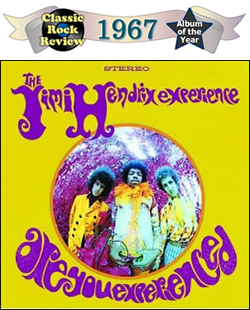 Are You Experienced by Jimi Hendrix Experience, 1967 Album of the Year