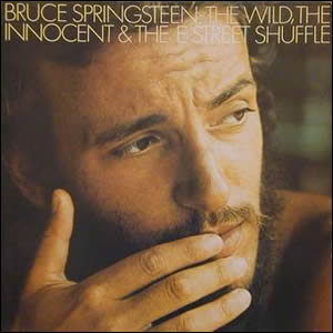 The Wild, the Innocent, and the E Street Shuffle by Bruce Springsteen