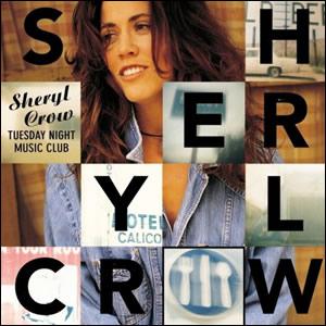 Tuesday Night Music Club by Sheryl Crow