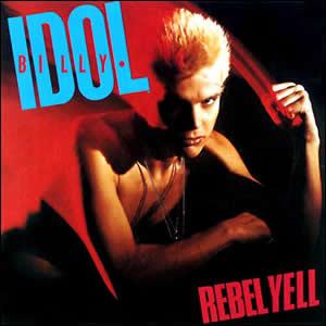 Rebel Yell by Billy Idol