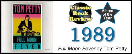 Full Moon Fever by Tom Petty, Classic Rock Review's 1989 Album of the Year