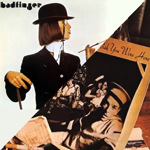 Badfinger and Wish You Were Here