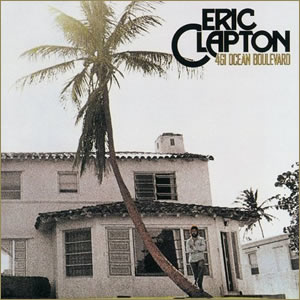 461 Ocean Blvd by Eric Clapton