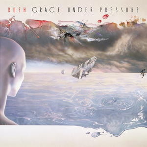 Grace Under Pressure by Rush