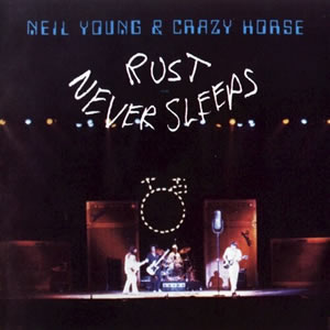 Rust Never Sleepsby Neil Young