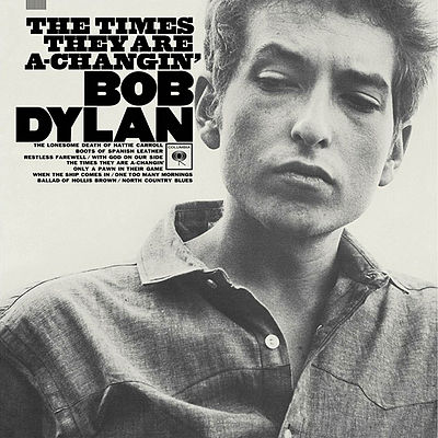 The Times They Are a Changin by Bob Dylan