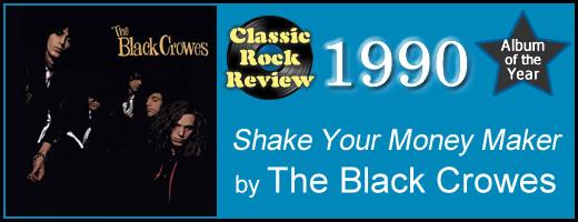 Shake Your Money Maker by Black Crowes, 1990 Album of the Year