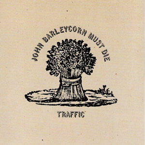 John Barleycorn Must Die by Traffic