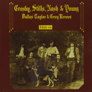 Deja Vu by Crosby Stills Nash and Young
