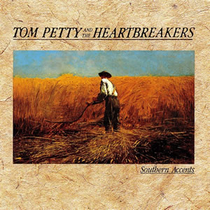 Southern Accents by Tom Petty & the Heartbreakers