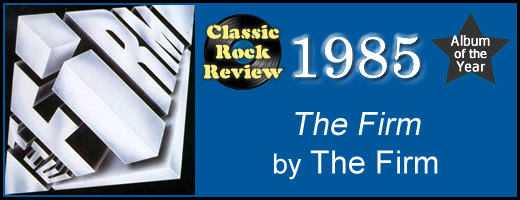 The Firm, 1985 Album of the Year