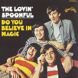 Do You Believe In Magic by The Lovin Spoonful