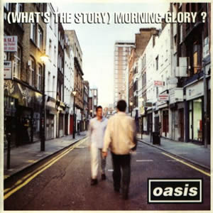 (Whats the Story) Morning Glory by Oasis