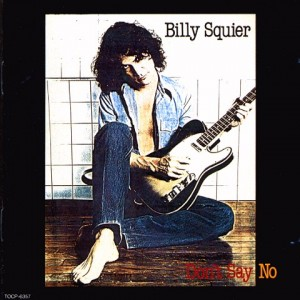 Don't Say No by Billy Squier