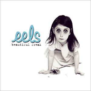 Beautiful Freak by Eels