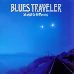Straight On Till Morning by Blues Traveler