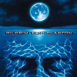 Pilgrim by Eric Clapton