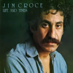 Life and Times by Jim Croce