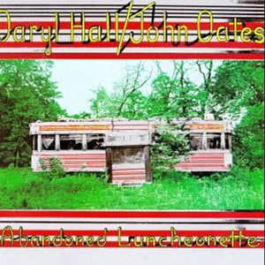 Abandoned Luncheonette by Hall and Oates