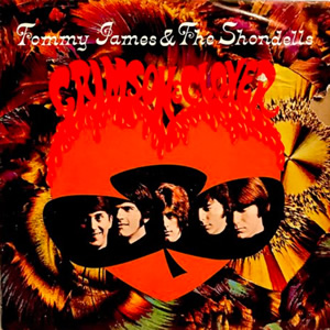 Crimson and Clover by Tommy James and the Shondells