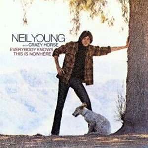 Everybody Knows This Is Nowhere by Neil Young