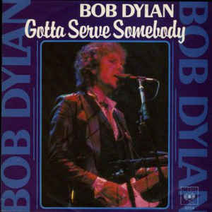 Gotta Serve Somebody single by Bob Dtlan