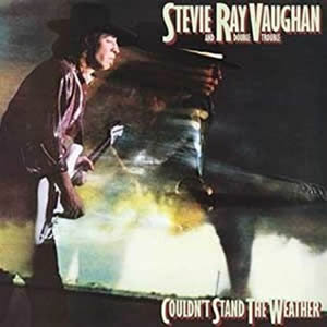 Couldnt Stand the Weather by Stevie Ray Vaughan