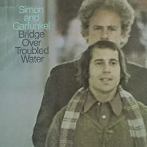 Bridge Over Troubled Water by Simon and Garfunkel