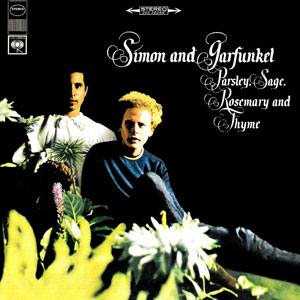 Parsley Sage Rosemary Thyme by Simon and Garfunkel
